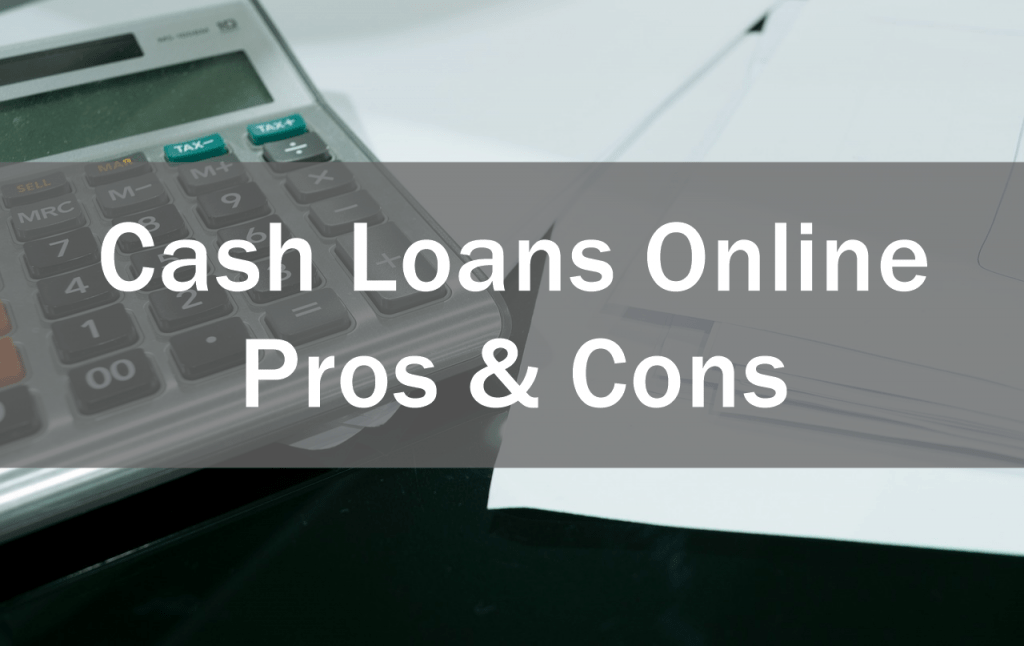 Cash Loans Online Pros and Cons